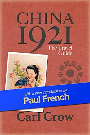 China 1921: The Travel Guide