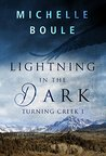 Lightning in the Dark by Michelle Boule