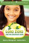 Lola Zola and the Lemonade Crush by Marcy Winograd