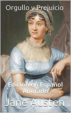 Orgullo y Prejuicio - Edición en Español - Anotado: Edición en Español - Anotado