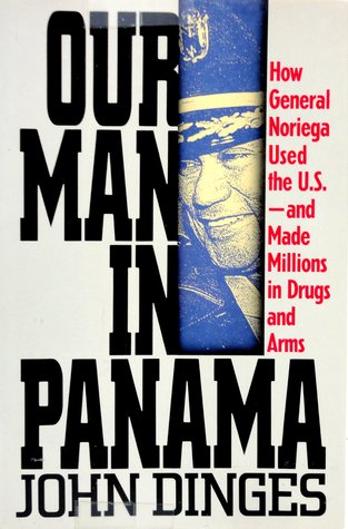 Our Man in Panama: How General Noriega Used the United States- And Made Millions in Drugs and Arms DJVU PDF por John Dinges