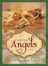 Carving Angels by Diane Stringam Tolley