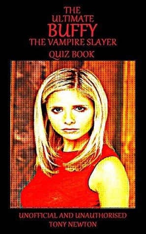 The Ultimate Buffy the Vampire Slayer Quiz Book