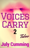 Voices Carry - 2 (Taboo Forbidden Man of the House Erotica)
