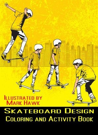 Skateboard Design: Coloring and Activity Book