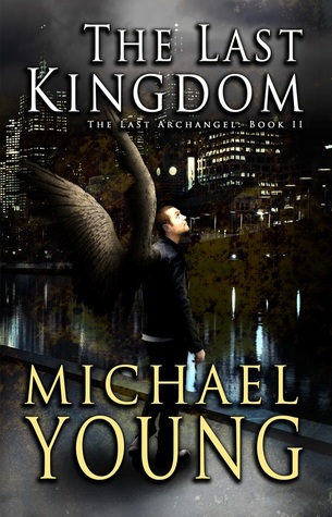 The Last Kingdom (The Last Archangel, #2)