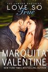 Love So True by Marquita Valentine