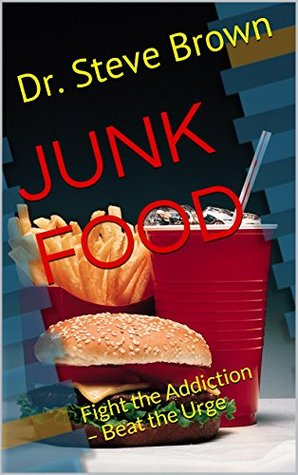 JUNK FOOD: Fight the Addiction - Beat the Urge