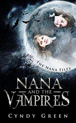 Nana and the Vampires (Book 1 The Nana Files)