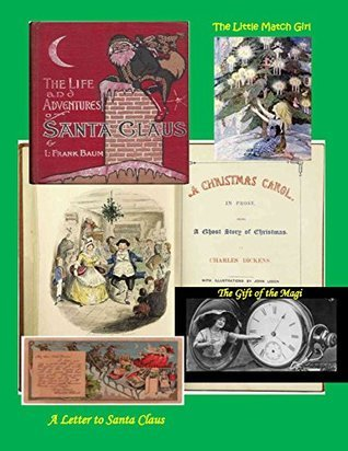 The Life and Adventures of Santa Claus (illustrated), A Christmas Carol (illustrated), The Little Match Girl (illustrated), The Gift of the Magi (illustrated), A Letter From Santa Claus