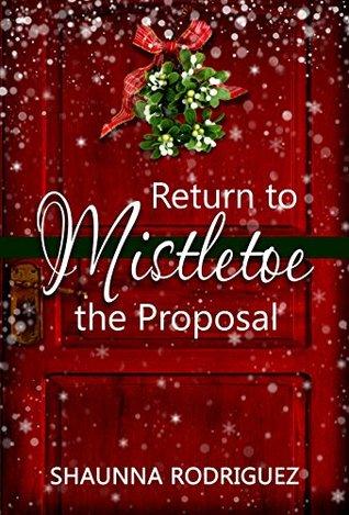 Return To Mistletoe The Proposal