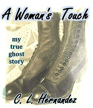 A Woman's Touch: My True Ghost Story