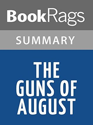 The Guns of August by Barbara W. Tuchman l Summary & Study Guide