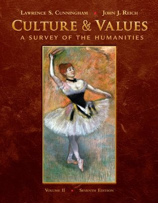Culture and Values: A Survey of the Humanities, Volume II: 2