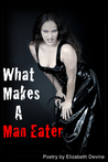 What Makes a Man Eater