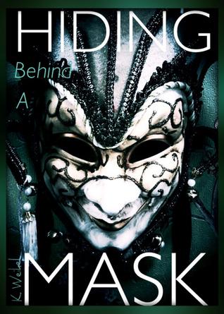 Hiding Behind A Mask (Maskless Trilogy, ...