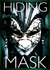 Hiding Behind A Mask (Maskless Trilogy, #1)