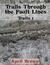 Trails Through the Fault Lines (Trails #1)