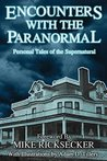 Encounters With The Paranormal: Personal Tales of the Supernatural