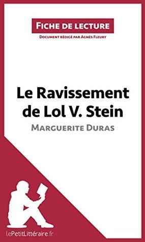 Le Ravissement de Lol V. Stein de Marguerite Duras (Fiche de lecture): Comprendre la littérature avec lePetitLittéraire.fr