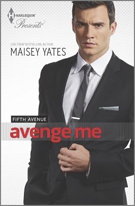 ✺ Avenge Me (Fifth Avenue Trilogy, #1)  Epub ✽ Author Maisey Yates – Sunkgirls.info
