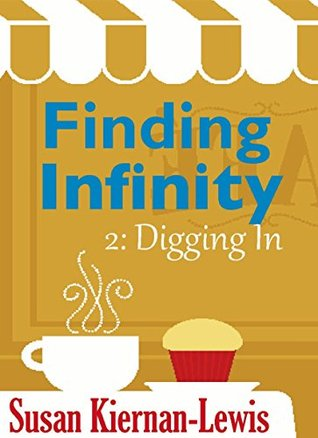 Finding Infinity: Digging In (Finding Infinity: Books 1-3 Book 2)