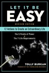 Let It Be Easy: 12 Actions to Create an Extraordinary Life