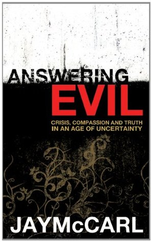 Answering Evil: Crisis, Compassion and Truth in an Age of Uncertainty