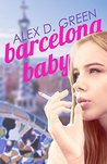 Barcelona Baby by Alex D. Green
