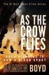 As The Crow Flies (DI Nick Dixon #1)