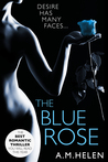 The Blue Rose by A.M. Helen