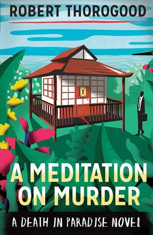 A Meditation on Murder(Death in Paradise 1)