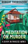 A Meditation on Murder (Death in Paradise #1)