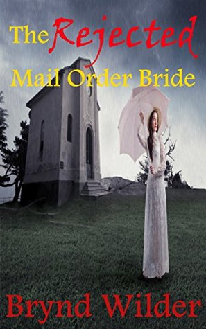 The Rejected Mail Order Bride