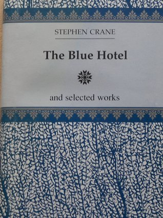 The Blue Hotel: And Selected Works