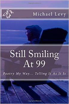 Still Smiling At 99: Poetry My Way... Telling It As It Is