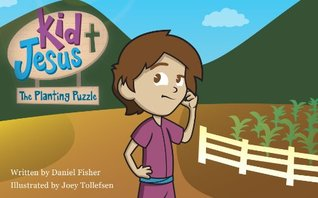 Kid Jesus: The Planting Puzzle