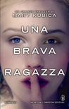 Una brava ragazza by Mary Kubica