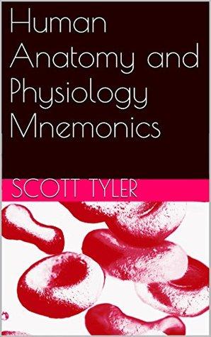 Human Anatomy and Physiology Mnemonics