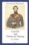 Carl XV och Hanna på Väntorp: En tidsbild