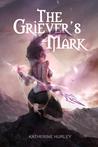 The Griever's Mark (The Griever's Mark #1)