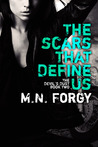 The Scars That Define Us by M.N. Forgy