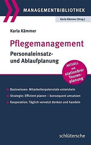 Pflegemanagement: Personaleinsatz- und Ablaufplanung. Basiswissen: Mitarbeiterpotenziale entwickeln. Strategie: Effizient planen - konsequent umsetzen. ... stationärer Tourenplanung