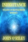 Inheritance (Wizards of Seattle, Book #1 - episode 1)