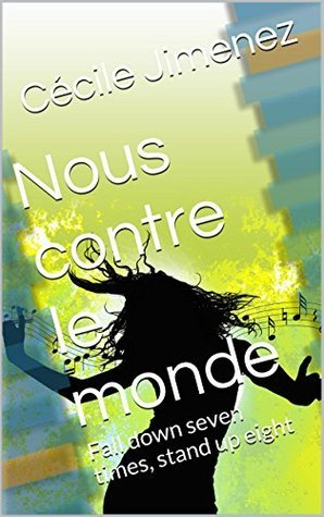 Nous contre le monde: Fall down seven times, stand up eight