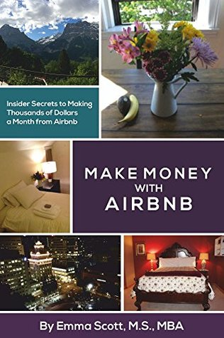 Make Money With Airbnb: Insider Secrets to Making Thousands of Dollars a Month from Airbnb