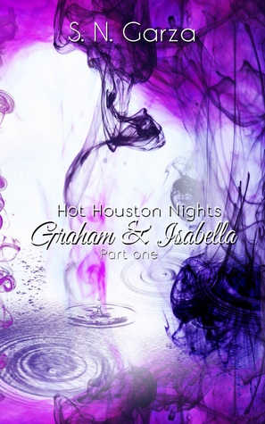 Hot Houston Nights: Graham and Isabella Part 1 (Graham and Isabella, #1)