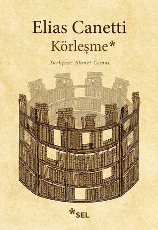 Ebook Körleşme by Elias Canetti read!