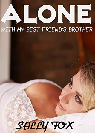 Alone With My Best Friend's Brother