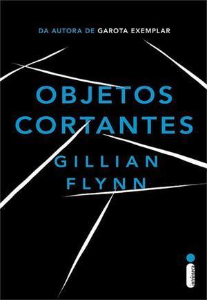 Ebook Objetos Cortantes by Gillian Flynn TXT!
